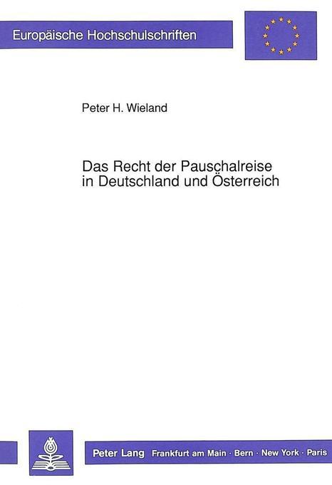 Vorschaubild von Das Recht der Pauschalreise in Deutschland und Österreich als Buch von Peter H. Wieland