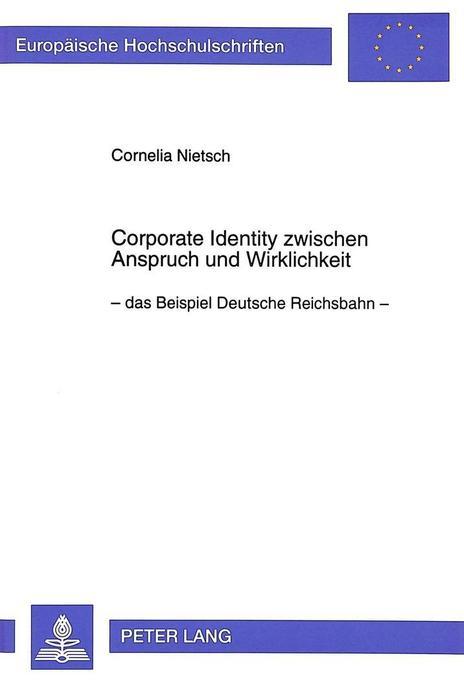 Corporate Identity zwischen Anspruch und Wirkli...
