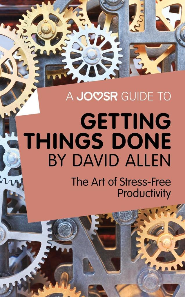 Joosr Guide to... Getting Things Done by David ...