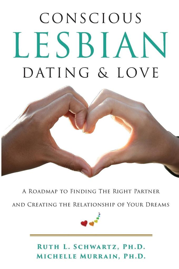 Conscious Lesbian Dating & Love als Taschenbuch...