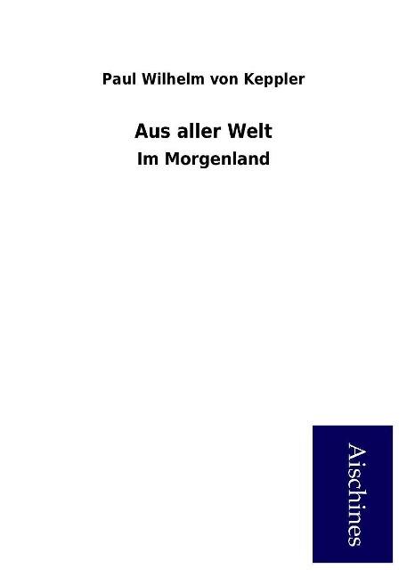 Aus aller Welt als Buch von Paul Wilhelm von Ke...