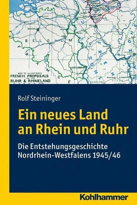 Ein neues Land an Rhein und Ruhr als Buch von R...