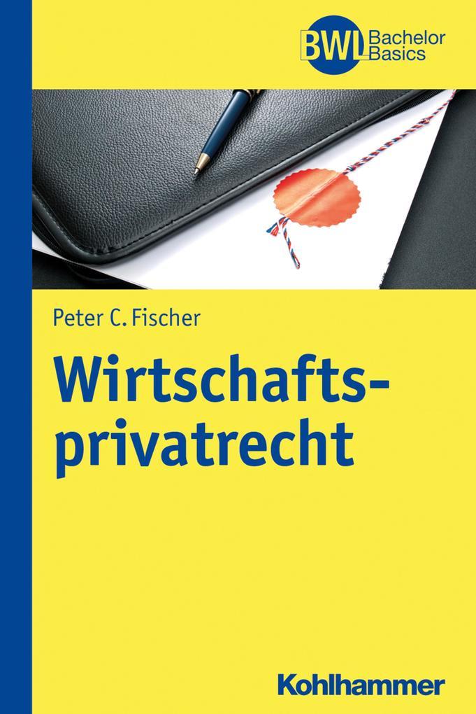 Wirtschaftsprivatrecht als Buch von Peter C. Fi...