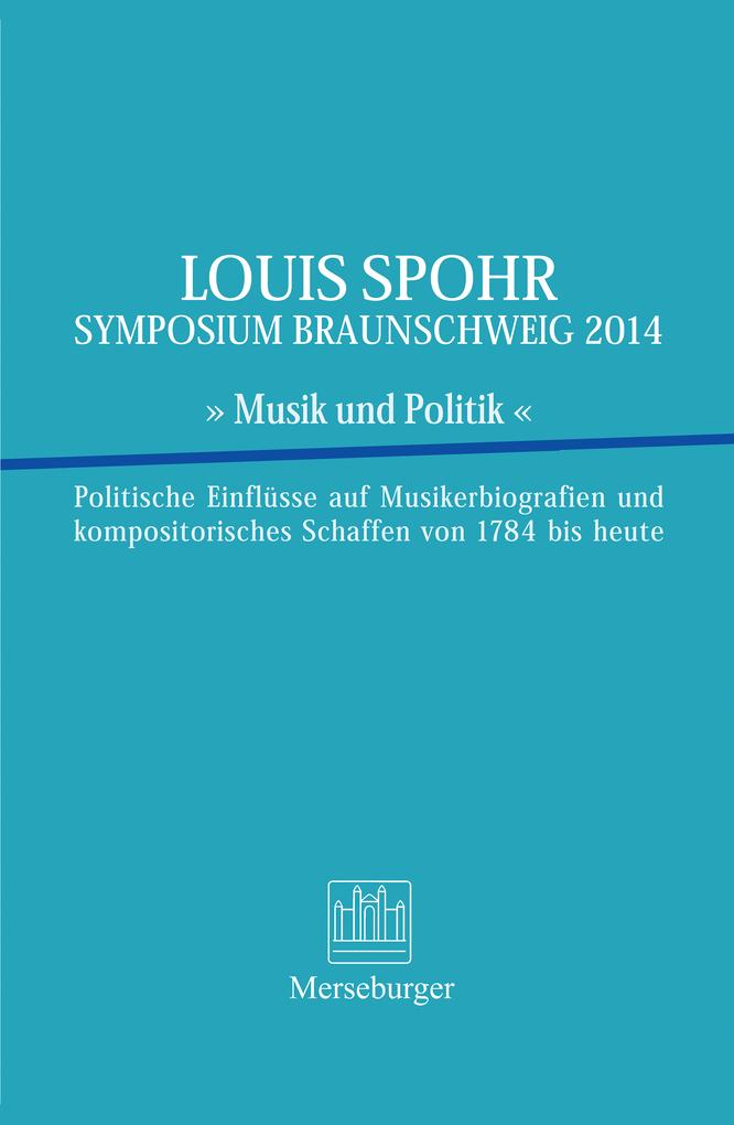 LOUIS SPOHR SYMPOSIUM BRAUNSCHWEIG 2014 » Musik...