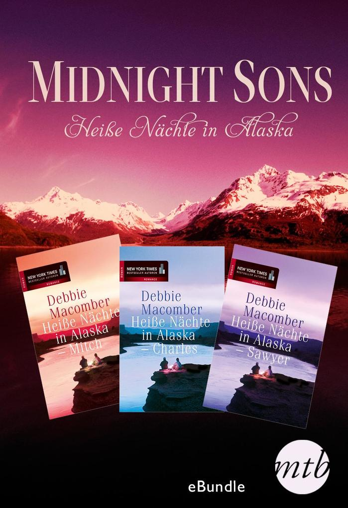 Midnight Sons - Heiße Nächte in Alaska als eBoo...