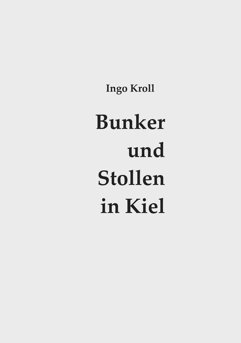 Bunker und Stollen in Kiel als Buch von