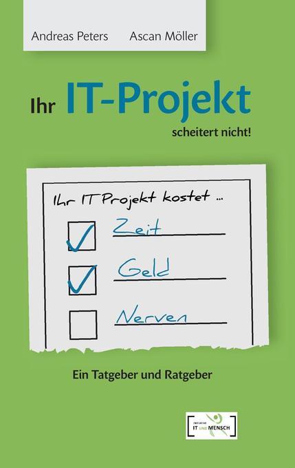 Ihr IT-Projekt scheitert nicht! als Buch von An...