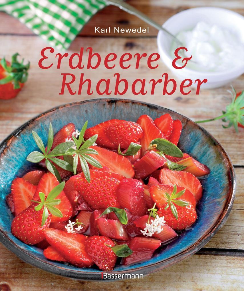 Erdbeere & Rhabarber als Buch von Karl Newedel