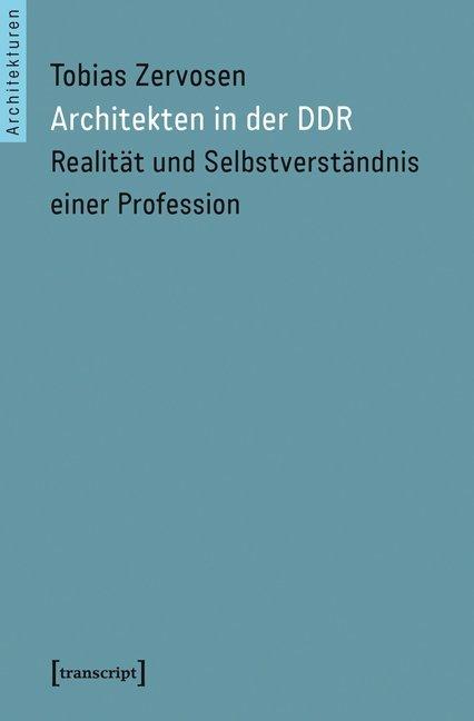 Architekten in der DDR als Buch von Tobias Zerv...