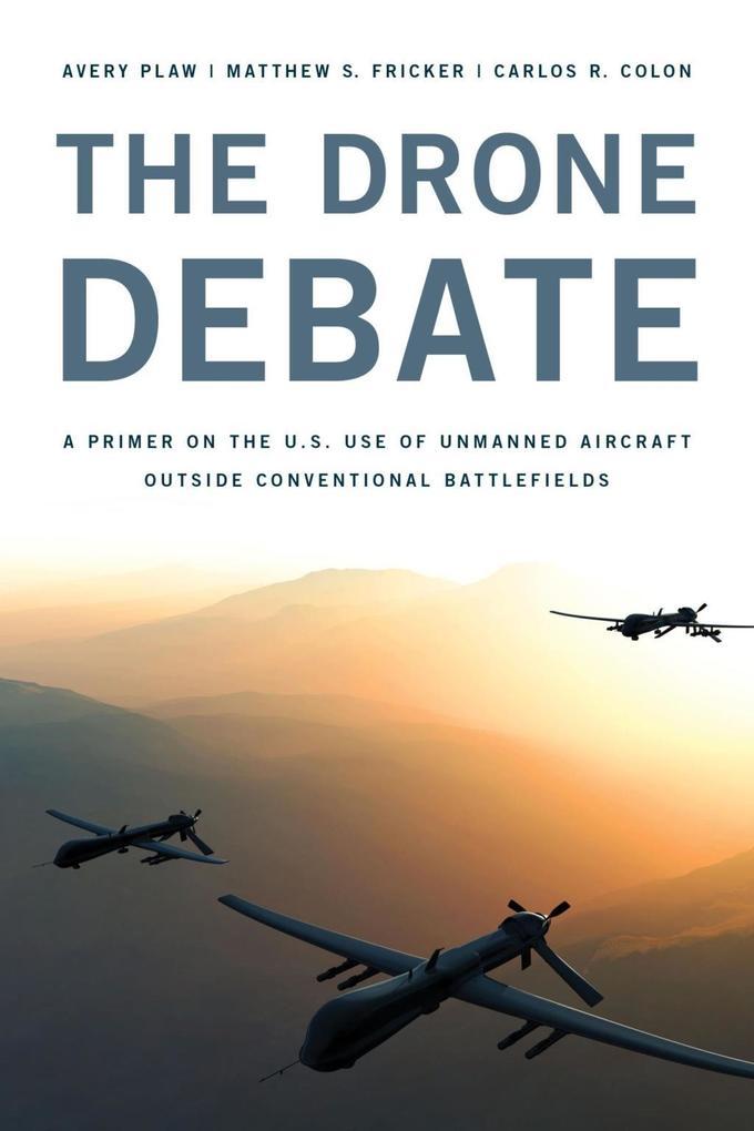 The Drone Debate als eBook Download von Avery P...
