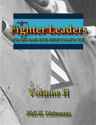 Fighter Leaders of the RAF, RAAF, RCAF, RNZAF &...