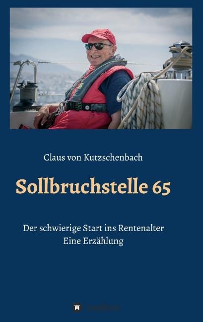 Sollbruchstelle 65 als Buch von Claus von Kutzs...