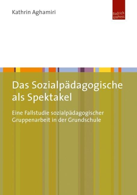 Das Sozialpädagogische als Spektakel als Buch v...