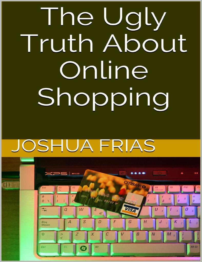 The Ugly Truth About Online Shopping als eBook ...