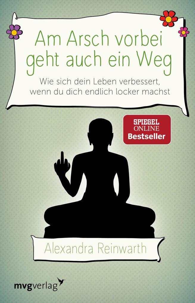 9783868826661 - Alexandra Reinwarth: Am Arsch vorbei geht auch ein Weg als Buch von Alexandra Reinwarth - Buch
