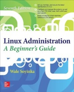 Linux Administration: A Beginner s Guide, Seven...