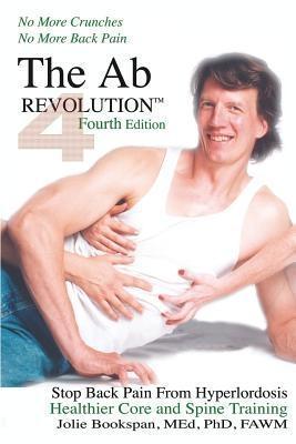 The Ab Revolution Fourth Edition - No More Crun...