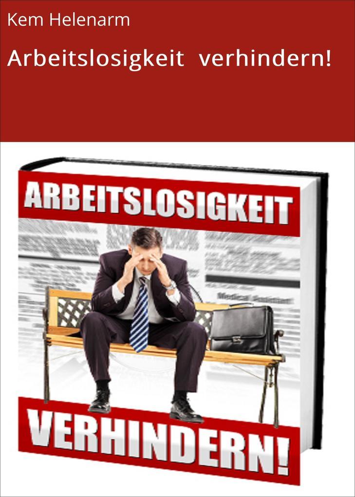 Arbeitslosigkeit verhindern! als eBook Download...