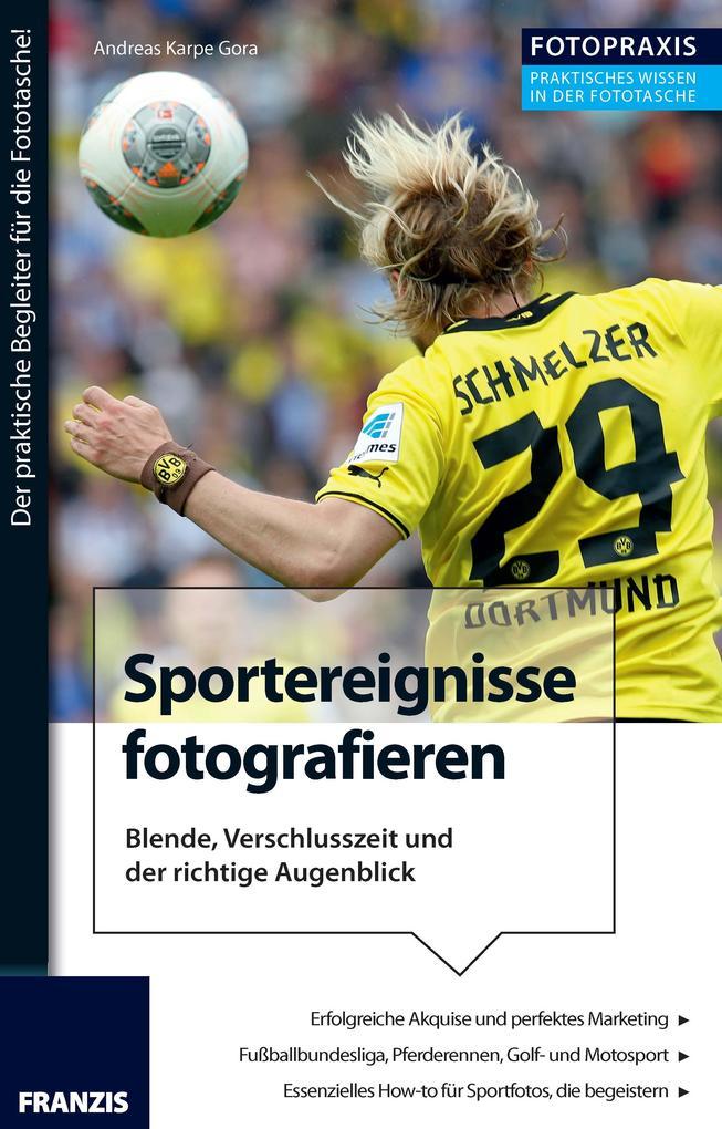 Foto Praxis Sportereignisse fotografieren als e...