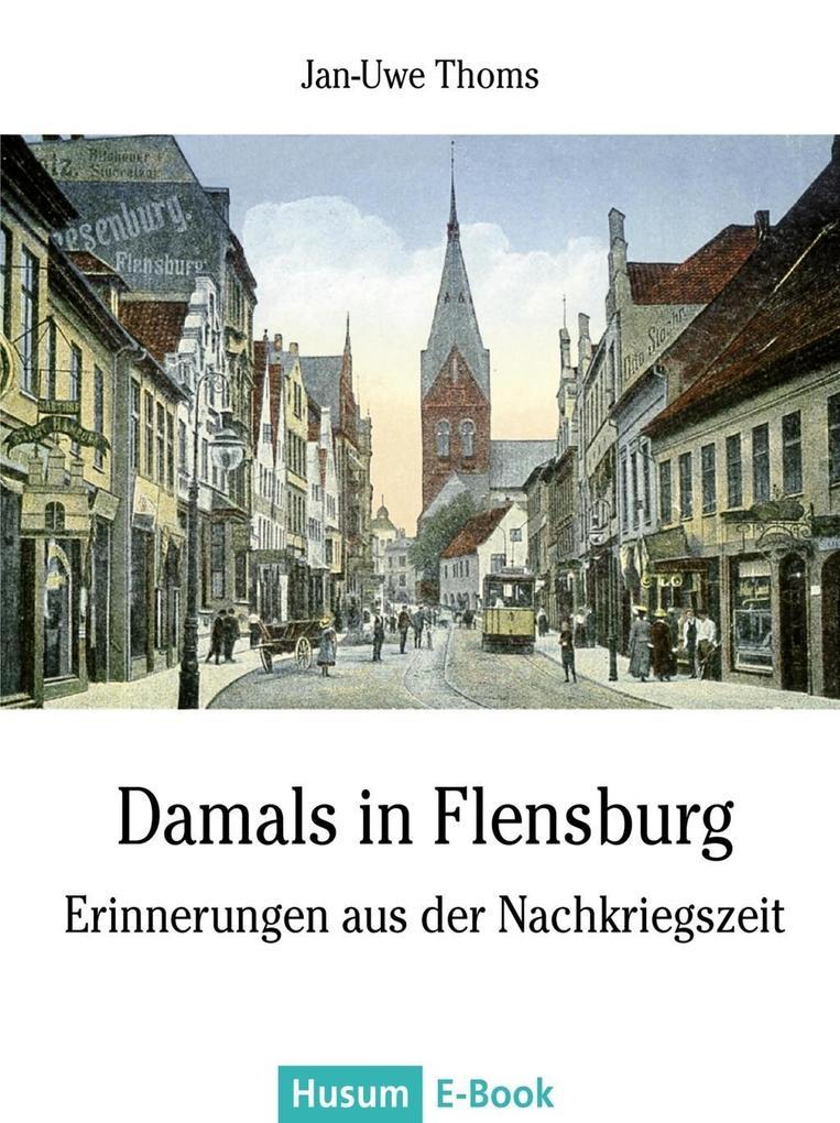 Damals in Flensburg als eBook Download von Jan-...