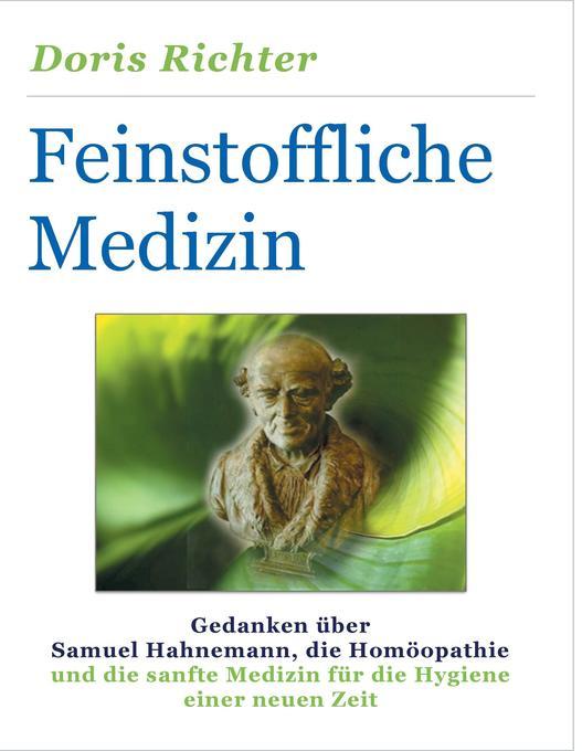 Feinstoffliche Medizin als Buch von Doris Richter