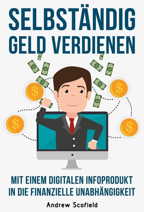 Selbständig Geld verdienen als eBook Download v...