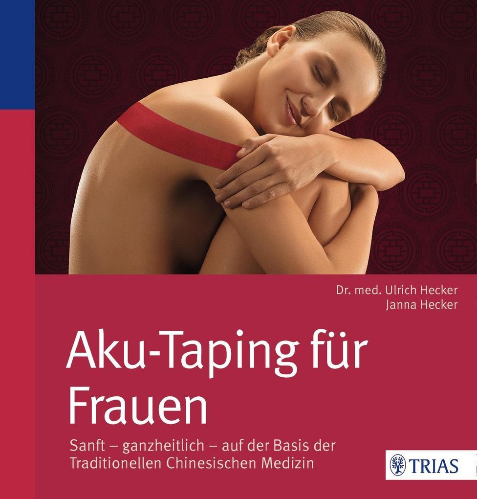 Aku-Taping für Frauen als Buch von Hans Ulrich ...