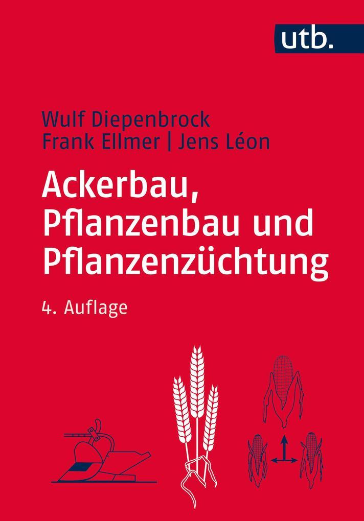 Ackerbau, Pflanzenbau und Pflanzenzüchtung als ...