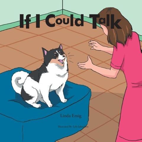 If I Could Talk als Taschenbuch von Linda Emig