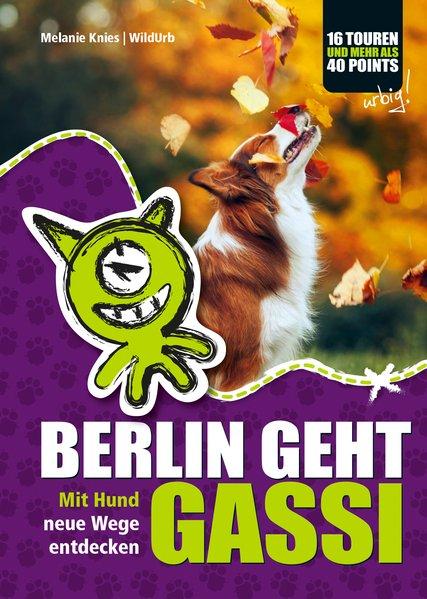 Berlin geht Gassi als Buch von Melanie Knies