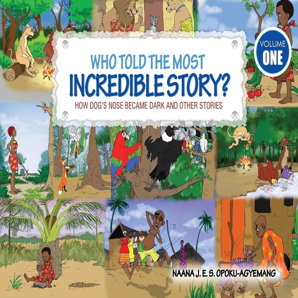 9789964705336 - Naana J. Opoku-Agyeman: Who Told the Most Incredible Story als Buch von Naana J. Opoku-Agyeman - Book