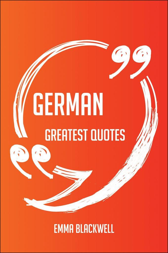 German Greatest Quotes - Quick, Short, Medium O...