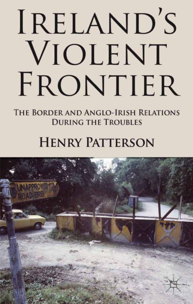 Ireland´s Violent Frontier als Buch von H. Patt...