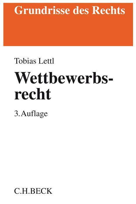 Wettbewerbsrecht als Buch von Tobias Lettl
