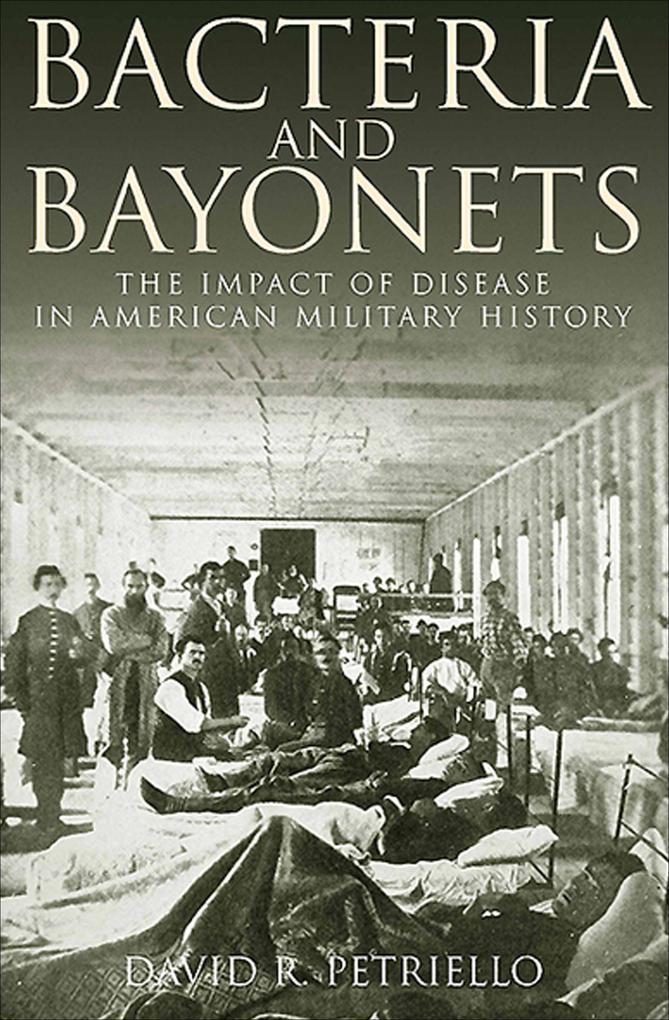 Bacteria and Bayonets als eBook Download von Da...