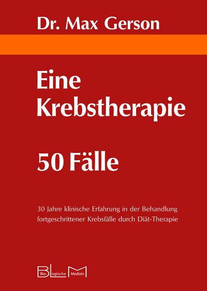 Eine Krebstherapie 50 Fälle als Buch von Max Ge...