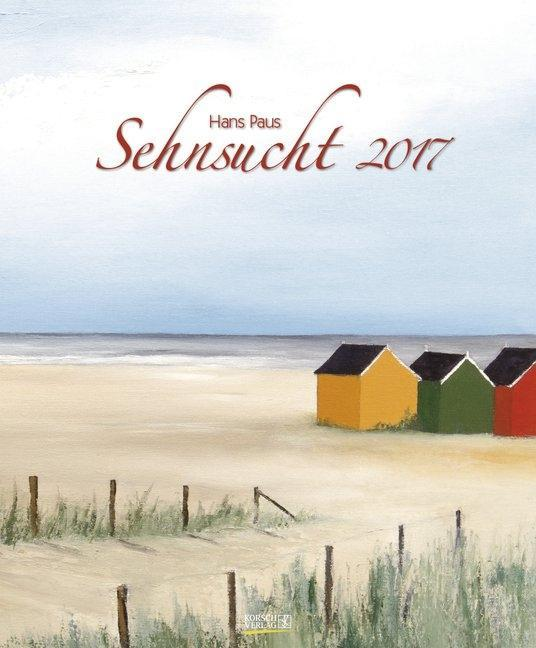 Sehnsucht 2017. Kunst Art Kalender