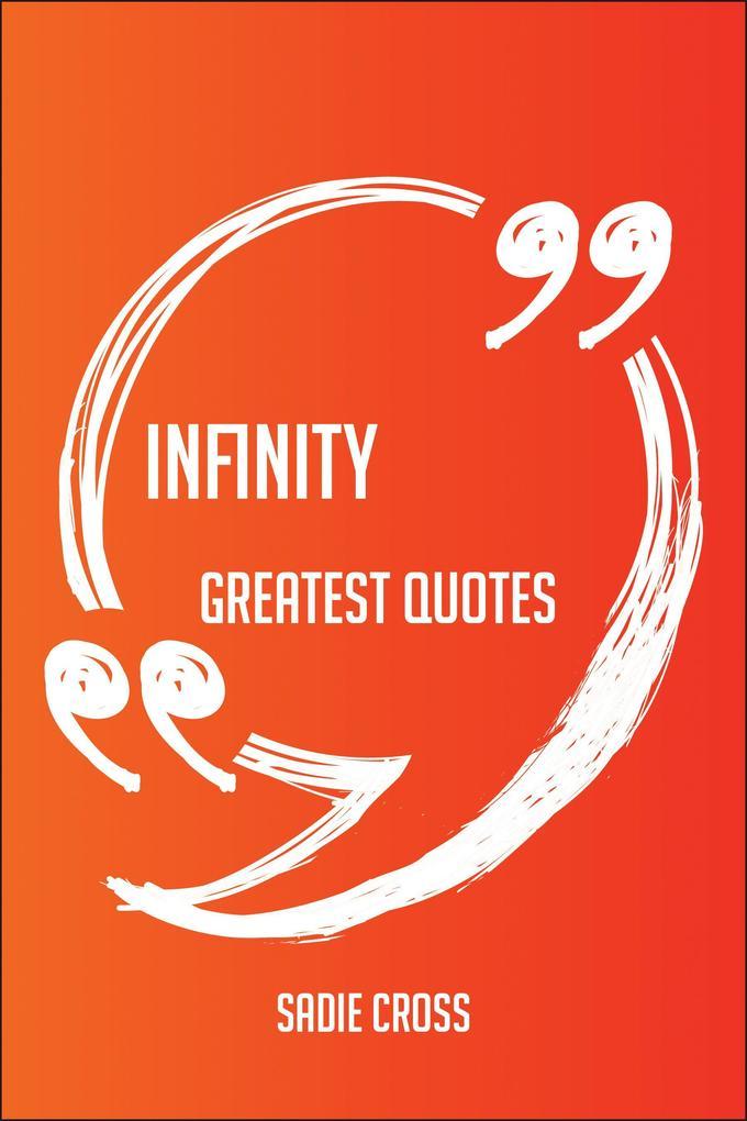Infinity Greatest Quotes - Quick, Short, Medium...