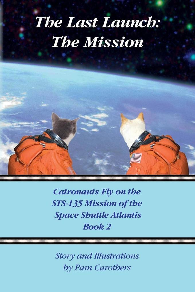 The Last Launch als Buch von Pam Carothers