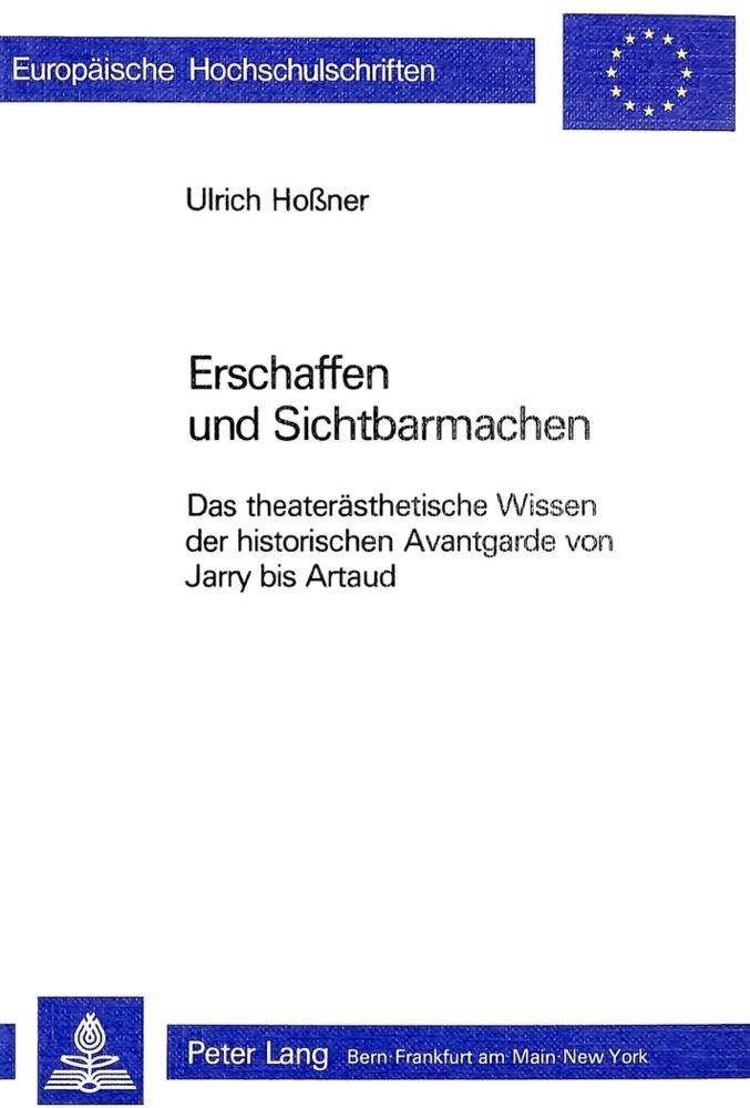 Erschaffen Und Sichtbarmachen: Das Theateraesth...