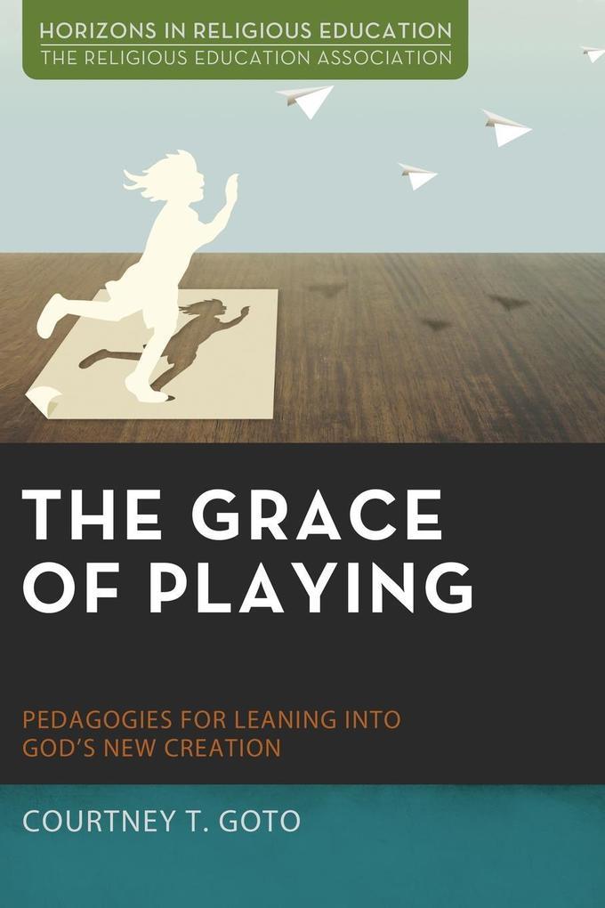 The Grace of Playing als Taschenbuch von Courtn...