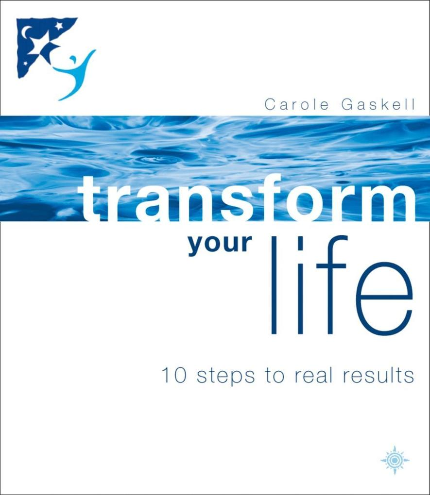 9780007485468 - Carole Gaskell: Transform Your Life: 10 Steps to Real Results als eBook Download von Carole Gaskell - Buch