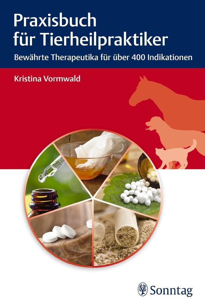 Praxisbuch für Tierheilpraktiker als Buch von K...