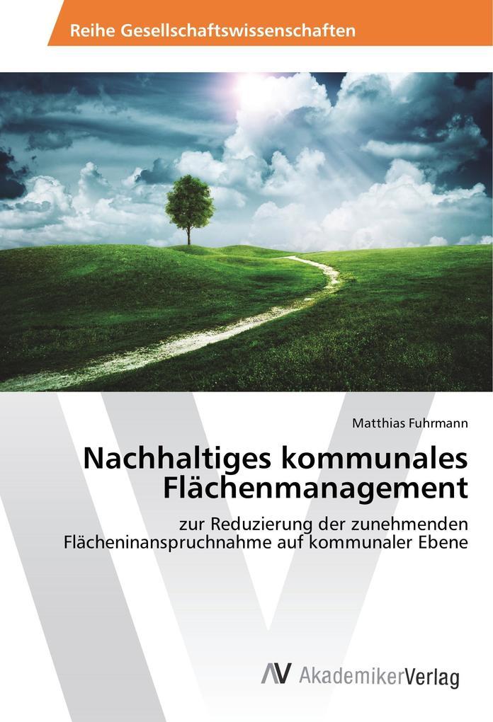 Nachhaltiges kommunales Flächenmanagement als B...