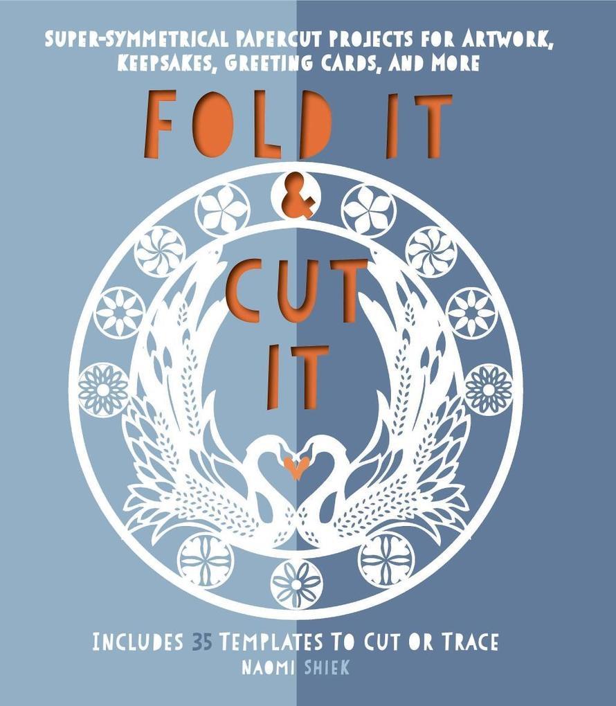 Fold It and Cut It: Super-Symmetrical Papercut ...
