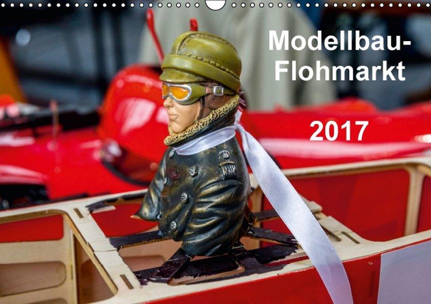 Modellbau -Flohmarkt 2017 (Wandkalender 2017 DI...