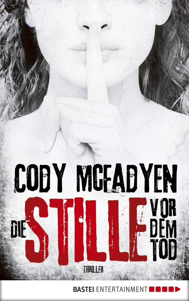 9783732531691 - Cody Mcfadyen: Die Stille vor dem Tod als eBook Download von Cody Mcfadyen - Buch