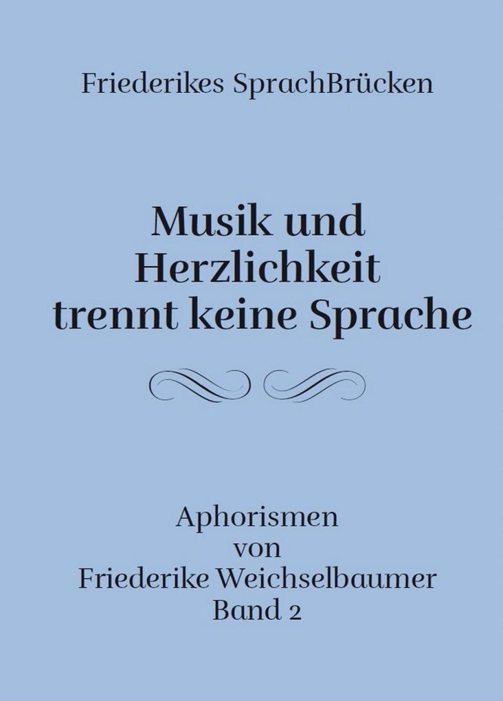 Friederike Weichselbaumer Aphorismen: Musik und...