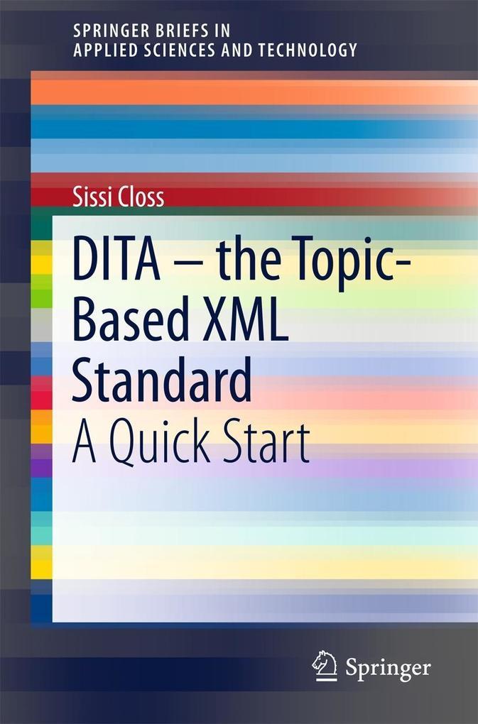 DITA - the Topic-Based XML Standard als eBook D...