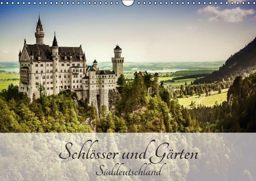 Schlösser und Gärten Süddeutschland (Wandkalend...